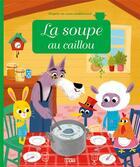 Couverture du livre « La soupe au caillou » de Anne Royer et Coralie Vallageas aux éditions Lito