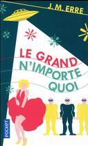 Couverture du livre « Le grand n'importe quoi » de J. M. Erre aux éditions Pocket