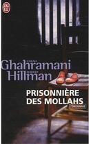 Couverture du livre « Prisonnière des Mollahs » de Ghahramani / Hillman aux éditions J'ai Lu