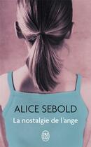 Couverture du livre « La nostalgie de l'ange » de Alice Sebold aux éditions J'ai Lu