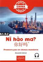 Couverture du livre « N h o ma? ?*- premiers pas en chinois mandarin - a1/a2 - avec fichiers audio » de Salmon Alexandre aux éditions Ellipses Marketing