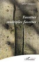 Couverture du livre « Facettes multiples facettes » de Sylvie Le Scouarnec aux éditions L'harmattan