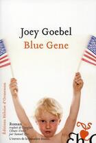 Couverture du livre « Blue gene » de Joey Goebel aux éditions Heloise D'ormesson