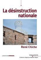 Couverture du livre « La désinstruction nationale » de Rene Chiche aux éditions Ovadia