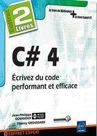 Couverture du livre « C# 4 ; écrivez du code performant et efficace » de Thierry Groussard et Jean-Philippe Gouigoux aux éditions Eni