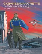 Couverture du livre « La princesse du sang ; intégrale » de Jean-Patrick Manchette et Max Cabanes aux éditions Dupuis