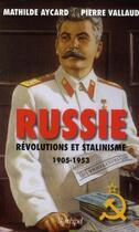 Couverture du livre « Russie ; révolutions et stalinisme (1905-1953) » de Pierre Vallaud et Mathilde Aycard aux éditions Archipel