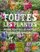 Couverture du livre « Toutes les plantes ; pour toutes les envies & toutes les situations » de Didier Willery aux éditions Eugen Ulmer