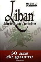 Couverture du livre « Liban 30 Ans De Guerre » de Azzam Roger J. aux éditions Cheminements