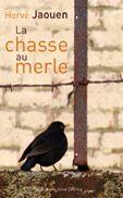 Couverture du livre « La chasse au merle » de Herve Jaouen aux éditions Libra Diffusio