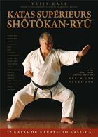 Couverture du livre « Katas supérieurs shôtôkan-Ryû ; 22 katas du karate-do Kase-ha » de Taiji Kase aux éditions Budo