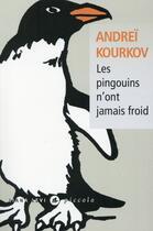 Couverture du livre « Les pingouins n'ont jamais froid » de Andrei Kourkov aux éditions Liana Levi