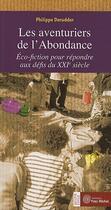 Couverture du livre « Les aventuriers de l'abondance » de Philippe Derruder aux éditions Yves Michel