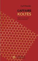 Couverture du livre « L'affaire Koltès ; retour sur les enjeux d'une controverse » de Cyril Descles aux éditions L'oeil D'or