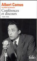 Couverture du livre « Conférences et discours, 1936-1958 » de Albert Camus aux éditions Gallimard