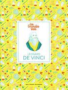 Couverture du livre « Les grandes vies ; Léonard de Vinci » de Thomas Isabel aux éditions Gallimard-jeunesse