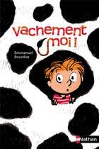 Couverture du livre « Vachement moi ! » de Emmanuel Bourdier aux éditions Nathan