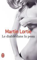 Couverture du livre « Le diable dans la peau » de Martin Lortie aux éditions J'ai Lu
