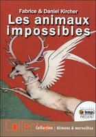 Couverture du livre « Les animaux impossibles » de Fabrice Kircher et Daniel Kircher aux éditions Temps Present