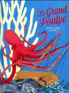 Couverture du livre « Le grand poulpe » de Angelique Villeneuve et Anais Brunet aux éditions Sarbacane