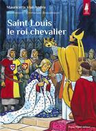 Couverture du livre « Saint Louis, le roi chevalier » de Mauricette Vial-Andru aux éditions Tequi