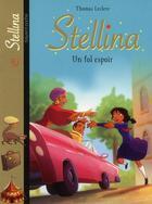 Couverture du livre « Stellina t.8 ; fol espoir » de Francoise Boublil et Jean Helpert et Olivier Dehors et Thomas Leclere aux éditions Bayard Jeunesse