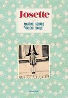 Couverture du livre « Josette » de Martine Godard et Vincent Raoult aux éditions Lansman