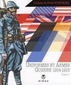 Couverture du livre « Uniformes et armes des soldats de la guerre 1914-18 T.1 » de Fred Funcken et Liliane Funcken et Jacob Grimm aux éditions Hibou