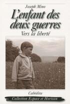 Couverture du livre « L'enfant des deux guerres » de Joseph Mino aux éditions Cabedita