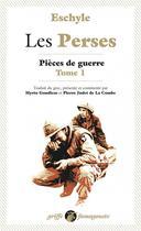 Couverture du livre « Pièces de guerre t.1 ; les Perses » de Eschyle aux éditions Anacharsis