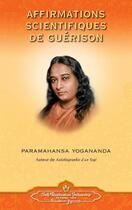 Couverture du livre « Affirmations scientifiques de guérison » de Paramahansa Yogananda aux éditions Srf