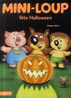 Couverture du livre « Mini-Loup fête Halloween » de Philippe Matter aux éditions Hachette Enfants