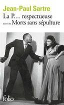 Couverture du livre « La p... respectueuse ; morts sans sepulture » de Jean-Paul Sartre aux éditions Gallimard