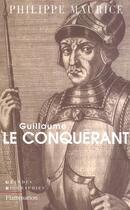 Couverture du livre « Guillaume le conquerant » de Philippe Maurice aux éditions Flammarion