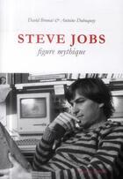 Couverture du livre « Steve Jobs, figure mythique » de David Brunat et Antoine Dubuquoy aux éditions Belles Lettres