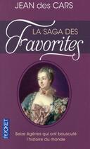 Couverture du livre « La saga des favorites » de Jean Des Cars aux éditions Pocket