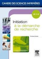 Couverture du livre « CAHIERS DES SCIENCES INFIRMIERES ; initiation à la demarche de recherche ; UE 3.4 » de Christiane Boudier aux éditions Elsevier-masson