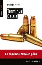 Couverture du livre « Terminus Calais » de Patrick Morel aux éditions Ravet-anceau