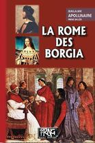 Couverture du livre « La Rome des Borgia » de Guillaume Apollinaire et Rene Dalize aux éditions Prng