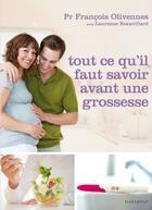 Couverture du livre « Tout ce qu'il faut savoir avant une grossesse » de Laurence Beauvillard et Francois Olivennes aux éditions Marabout