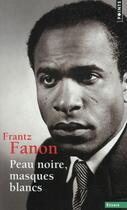 Couverture du livre « Peau noire, masques blancs » de Frantz Fanon aux éditions Points