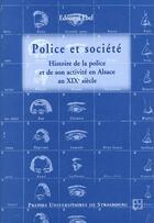 Couverture du livre « Police et societe. histoire de la police et de son activite en alsace au 19e siecle » de Ebel Edouard aux éditions Pu De Strasbourg