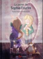 Couverture du livre « La peine de Sophie-Fourire » de Amelie Dubois et Nadine Poirier aux éditions 400 Coups