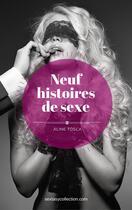 Couverture du livre « Neuf histoires de sexe » de Aline Tosca aux éditions Numeriklivres
