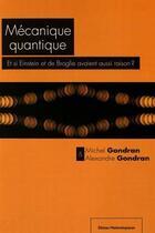 Couverture du livre « Mécanique quantique : et si Einstein et De Broglie avaient aussi raison ? » de Michel Gondran et Alexandre Gondran aux éditions Editions Matériologiques