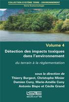 Couverture du livre « Détection des impacts toxiques dans l'environnement ; du terrain à la réglementation » de Collectif aux éditions Iste