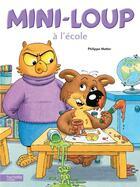 Couverture du livre « Mini-Loup à l'école » de Philippe Matter aux éditions Hachette Enfants