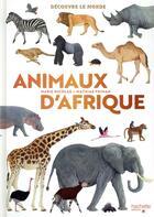Couverture du livre « Découvre le monde ; animaux d'Afrique » de Mathias Friman et Marie Nicolas aux éditions Hachette Enfants