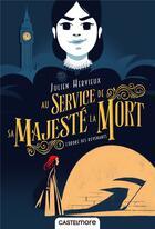 Couverture du livre « Au service de sa majesté la mort t.1 ; l'ordre des revenants » de Julien Hervieux aux éditions Castelmore