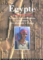 Couverture du livre « Egypte ; le guide des civilisations égyptiennes, des pharaons à l'Islam » de Herve Beaumont aux éditions Marcus Nouveau